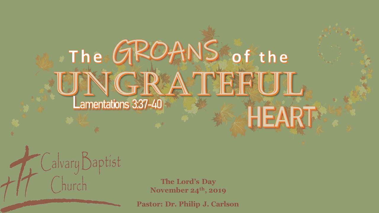 The GROANS of the UNGRATEFUL HEART