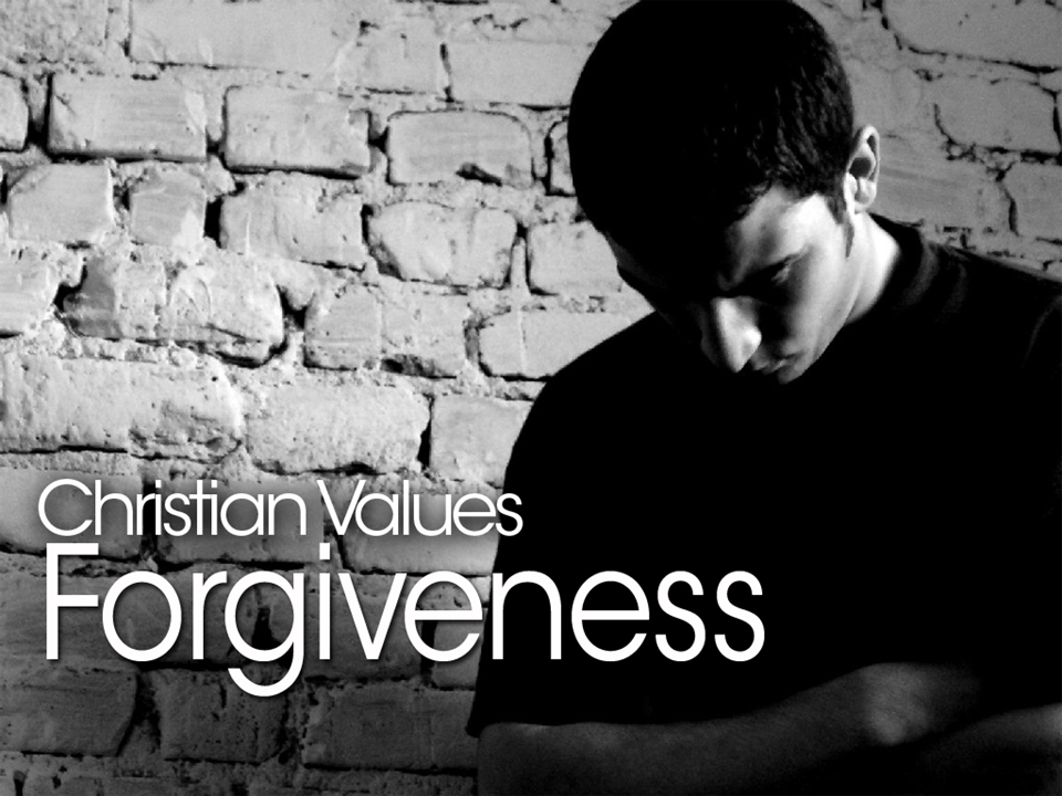 Christian Values:  Forgiveness